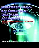 Extraterrestrials-U.S. Government Treaty And Agreements: Alien Technology, Abductions And Military Alliance by Maximillien De Lafayette (2008-01-09)