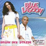Break My Stride by Blue Lagoon -