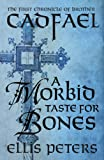 A Morbid Taste For Bones (Chronicles of Brother Cadfael Book 1) by Ellis Peters