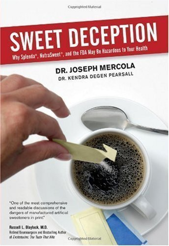 sweet-deception-why-splenda-nutrasweet-and-the-fda-may-be-hazardous-to-your-health