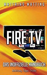 Amazon Fire TV - das inoffizielle Handbuch: Anleitung, Tipps, Tricks (3735758088) | Amazon price tracker / tracking, Amazon price history charts, Amazon price watches, Amazon price drop alerts