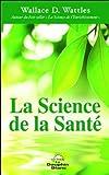 La science de la santé : Profonde sagesse et programme de santé d'une oeuvre puissante datant de 1911