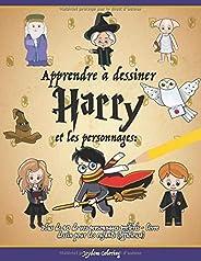 Apprendre à dessiner Harry et les personnages: Plus de 40 de vos personnages préférés - livre dessin pour les enfants (offic