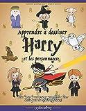 Apprendre à dessiner Harry et les personnages: Plus de 40 de vos personnages préférés - livre dessin pour les enfants (officieuse)...