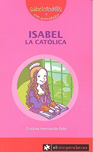 ISABEL la Católica (Sabelotod@s) por Cristina Hernando Polo