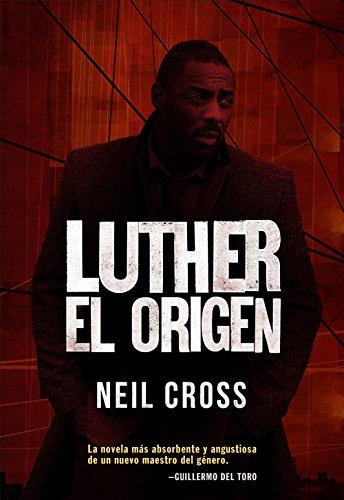 Luther: el origen: Una investigación de John Luther por Neil Cross