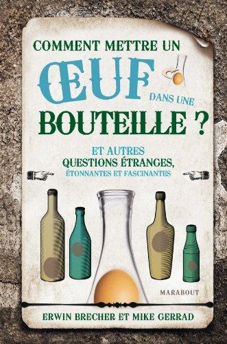 Comment mettre un oeuf dans une bouteille ?