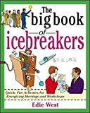The Big Book of Icebreakers: Quick, Fun Activities for Energizing Meetings and Workshops (Big Book of Business Games)
