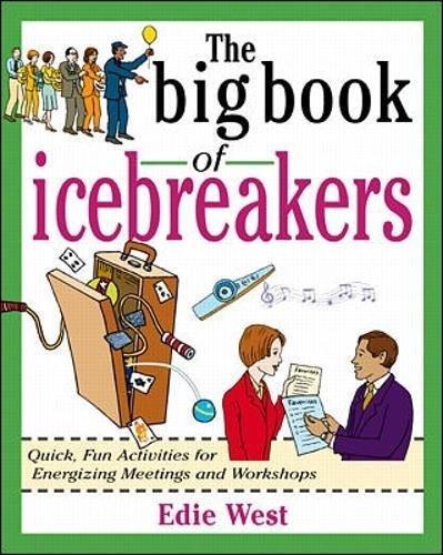 the-big-book-of-icebreakers-quick-fun-activities-for-energizing-meetings-and-workshops-big-book-seri