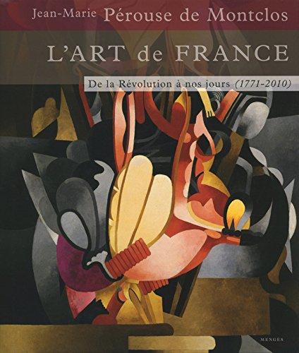 L'Art de France T03 - De la Révolution à nos jours 1771-2010 (3) par Jean-marie Perouse de montclos