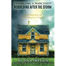 Divorcing a Narcissist: Rebuilding After The Storm