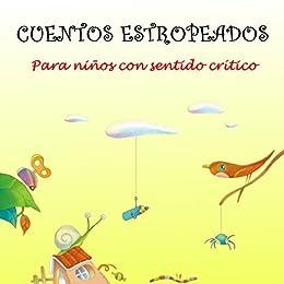 Cuentos estropeados: Para niños con sentido crítico (Spanish Edition) by [Costa, Argemi]
