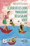 Le jour où les lions mangeront de la salade verte. volume 2/2 / Raphaëlle Giordano | Giordano, Raphaëlle (1974-....). Auteur