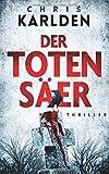 Der Totensäer: Thriller von Chris Karlden