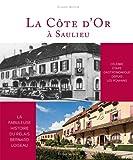 La Côte d'Or à Saulieu - La fabuleuse histoire du relais Berbard Loiseau