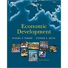 Economic Development (10th Edition) by Todaro, Michael P., Smith, Stephen C. (2008) Hardcover
