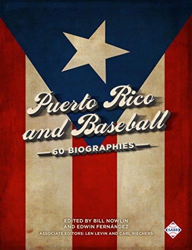 Puerto Rico and Baseball: 60 Biographies (The SABR Digital Library Book 49) (English Edition) por Edwin Fernandez