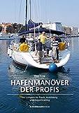 Hafenmanöver für Profis: Ein Leitfaden für Praxis, Ausbildung und Skippertraining