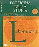 L'officina Della Storia. Con Laboratorio. Ediz. Verde. Per La Scuola Media: 1
