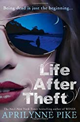 Life After Theft by Aprilynne Pike (2014-02-27)