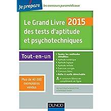 Le Grand Livre 2015 des tests d'aptitude et psychotechniques - 6e éd : Toutes les méthodes détaillées (Tests psychotechniques)