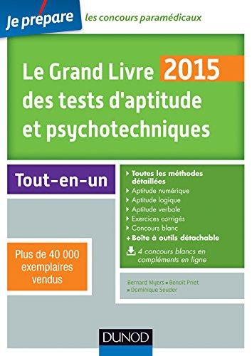 Le Grand Livre 2015 des tests d'aptitude et psychotechniques - 6e éd - Toutes les méthodes détaillée: Toutes les méthodes détaillées par Bernard Myers