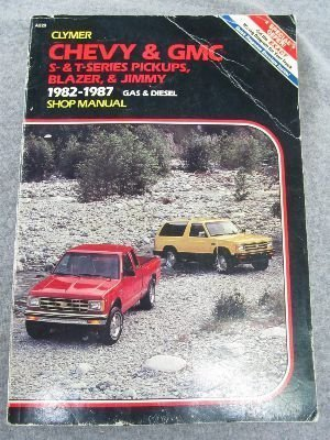 Chevy and Gmc S-And T-Series Pickups, Blazer and Jimmy, 1982-1988: Gas and Diesel Shop Manual by Clymer Publications (1989) Paperback