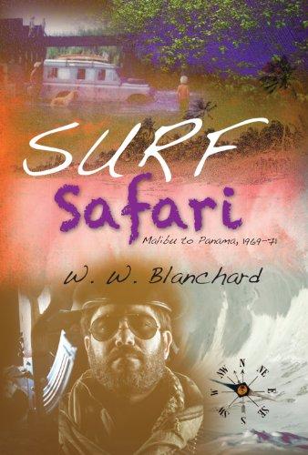 Surf Safari: Malibu to Panama, 1969-71 (English Edition) Safari Panama