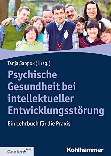Psychische Gesundheit bei intellektueller Entwicklungsstörung: Ein Lehrbuch für die Praxis