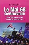 Le Mai 68 conservateur : Que restera-t-il de la Manif pour tous ? by Ga??l Brustier (2014-11-06)