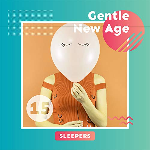 15 Gentle New Age Sleepers: 2019 Soft Instrumental Ambient Music for Good Night, Restful Sleep All Night Long, Cure Insomnia, Calm Your Nerves, Fight with Bad Thoughts, Melodies Played on Saxophone - Soft-sleeper