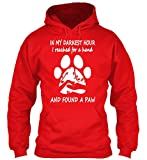 teespring Men's Novelty Slogan Hoodie - in My Darkest Hour I Reached for A Hand and Found A Paw