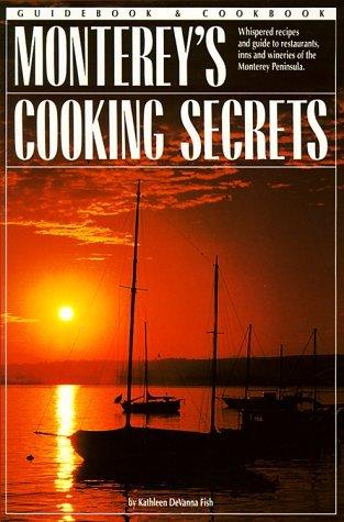 Monterey's Cooking Secrets (Books of the Secrets Series) by Kathleen DeVanna Fish (1997-01-21)