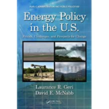 Energy Policy in the U.S.: Politics, Challenges, and Prospects for Change