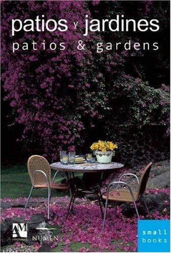 Patios y jardines/Patios & Gardens (Small Books)