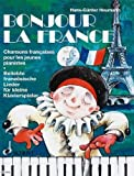 BONJOUR LA FRANCE für Klavier mit Bleistift -- beliebte französische Lieder zum Spielen und Singen für kleine Klavierspieler, sehr leicht gesetzt mit großen Noten von Hans-Günter Heumann (Noten/sheet music)