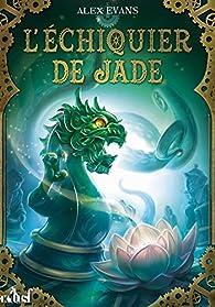 Sorcières associées, tome 2 : L'échiquier de jade par Alex Evans