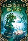Sorcières associées, tome 2 : L'échiquier de jade par Evans