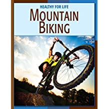 Mountain Biking (21st Century Skills Library: Healthy for Life)