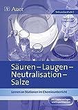 Säuren - Laugen - Neutralisation - pH-Wert: Lernen an Stationen im Chemieunterricht (7. bis 10. Klasse) (Lernen an Stationen Chemie Sekundarstufe)