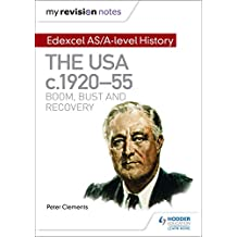 My Revision Notes: Edexcel AS/A-level History: The USA, c1920–55: boom, bust and recovery (English Edition)