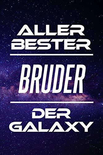 Aller Bester Bruder Der Galaxy: DIN A5 • 120 Seiten Liniert • Deko • Kalender • Schönes Notizbuch • Notizblock • Block • Terminkalender • Geschenkidee ... • Ruhestand • Arbeitskollegin • Geburtstag