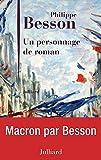 Un personnage de roman - Macron par Besson (French Edition)