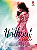 Without You (Sreepuram Series  Book 1)
