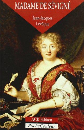 Madame de Sévigné, ou, La saveur des mots, 1626-1696