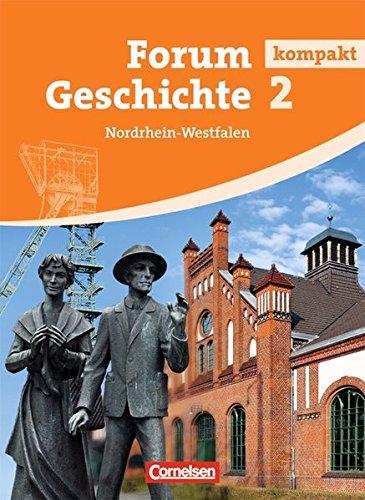 Forum Geschichte kompakt - Nordrhein-Westfalen: Forum Kompakt Geshichte. 2 Nordrhein-Westfalen. Per le Scuole superiori