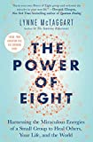 #7: The Power of Eight: Harnessing the Miraculous Energies of a Small Group to Heal Others, Your Life, and the World