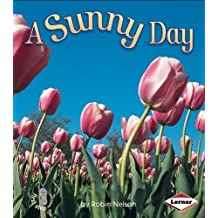 A Sunny Day (First Step Nonfiction (Paperback)) by Robin Nelson (2002-01-01)
