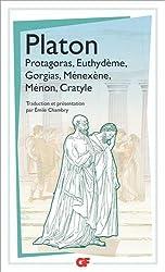 Protagoras ; Euthydème ; Gorgias ; Ménexène ; Ménon ; Cratyle