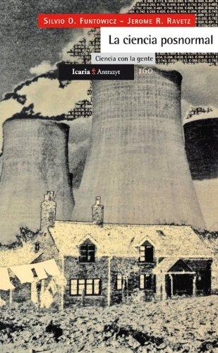 La ciencia posnormal: Ciencia con la gente (Antrazyt) por Silvio O. Funtowicz